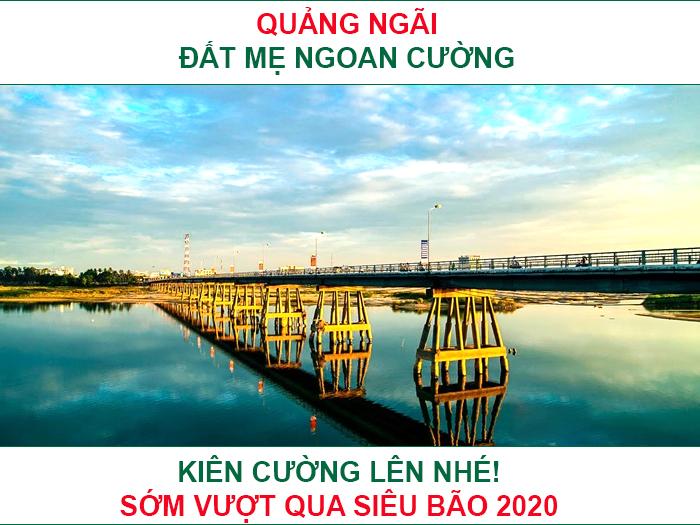 NGƯỜI MIỀN TRUNG - Đồng Hương Quảng Ngãi sớm vượt qua siêu bão 2020